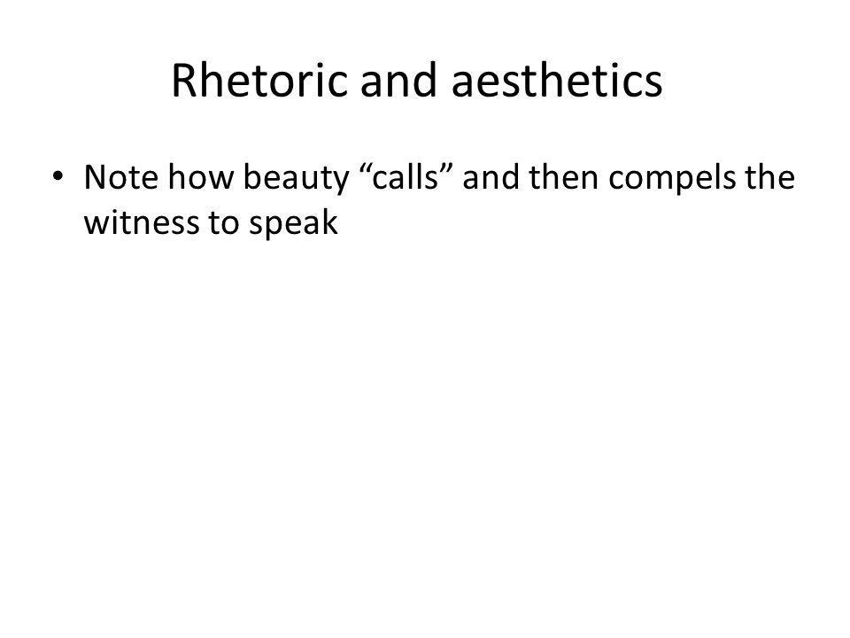 Note how beauty calls and then compels the witness to speak