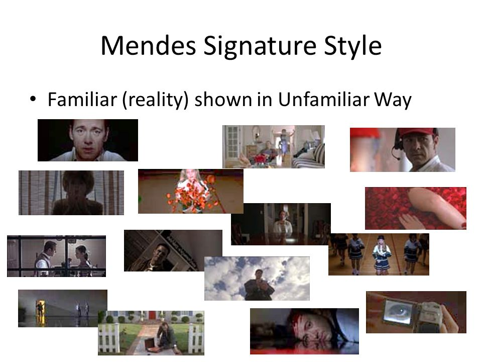 Mendes Signature Style Familiar (reality) shown in Unfamiliar Way
