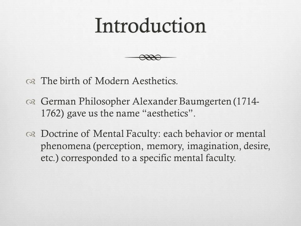 Introduction The birth of Modern Aesthetics.