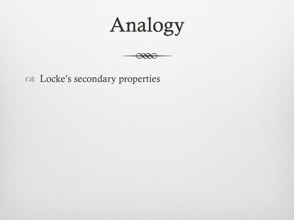 Analogy Lockes secondary properties