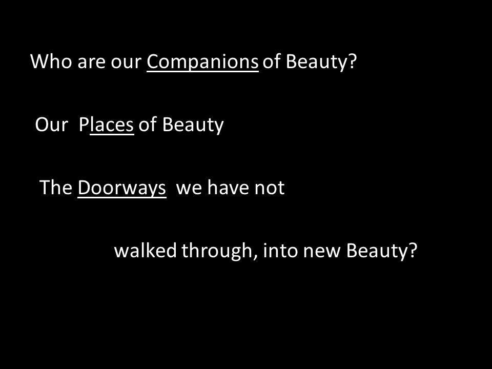 Who are our Companions of Beauty.