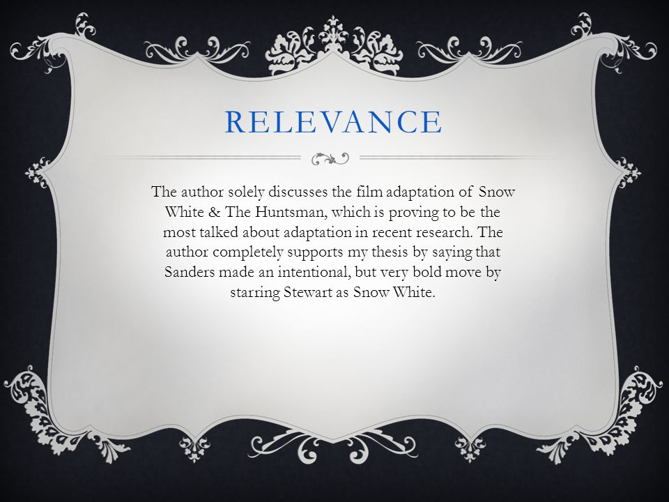 RELEVANCE The author solely discusses the film adaptation of Snow White & The Huntsman, which is proving to be the most talked about adaptation in rec