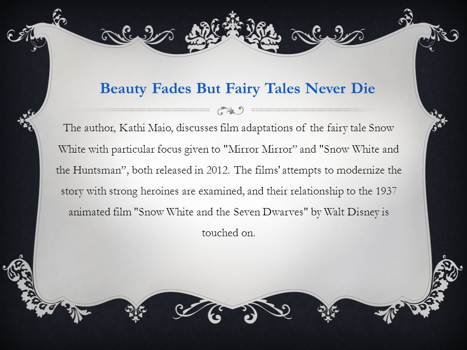 The author, Kathi Maio, discusses film adaptations of the fairy tale Snow White with particular focus given to