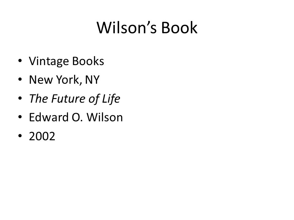 Wilsons Book Vintage Books New York, NY The Future of Life Edward O. Wilson 2002