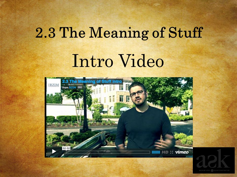 2.3 The Meaning of Stuff Intro Video
