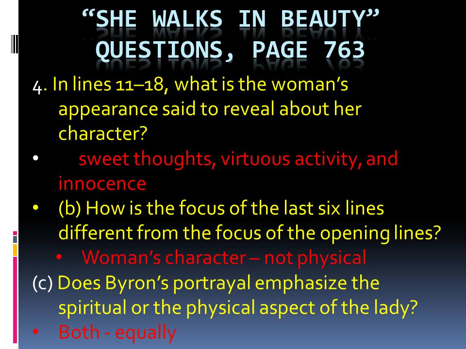 4. In lines 11–18, what is the womans appearance said to reveal about her character? sweet thoughts, virtuous activity, and innocence (b) How is the f