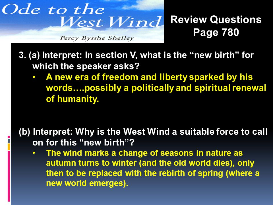 3. (a) Interpret: In section V, what is the new birth for which the speaker asks? A new era of freedom and liberty sparked by his words….possibly a po