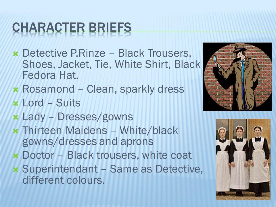 Detective P.Rinze – Black Trousers, Shoes, Jacket, Tie, White Shirt, Black Fedora Hat.