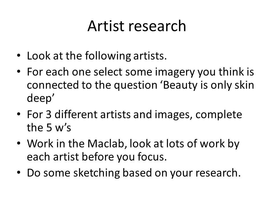 Artist research Look at the following artists.