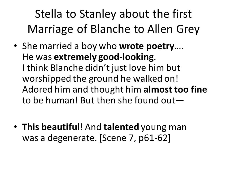 Stella to Stanley about the first Marriage of Blanche to Allen Grey She married a boy who wrote poetry…. He was extremely good-looking. I think Blanch