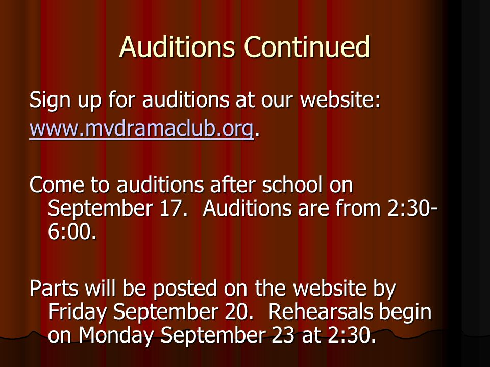 Auditions Continued Sign up for auditions at our website: www.mvdramaclub.orgwww.mvdramaclub.org.