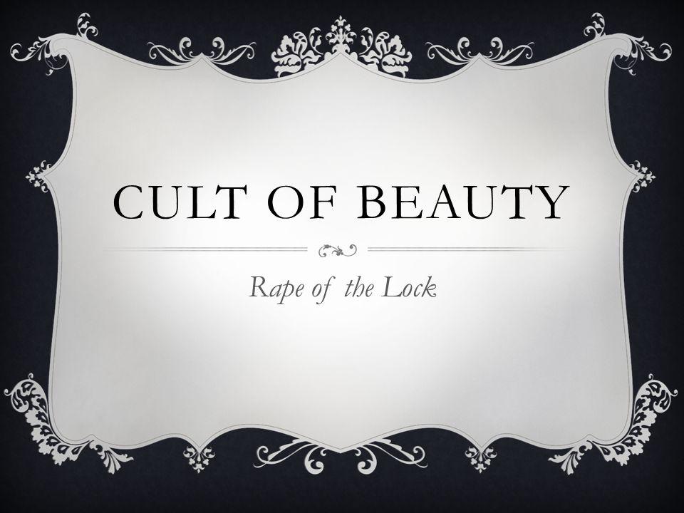 CULT OF BEAUTY Rape of the Lock