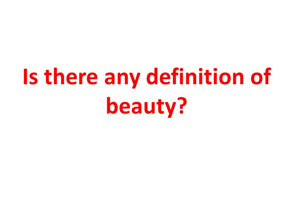 Is there any definition of beauty?