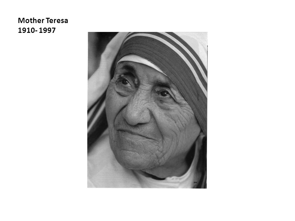 Mother Teresa 1910- 1997