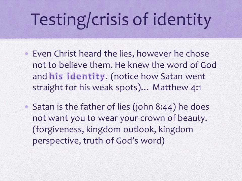 Testing/crisis of identity