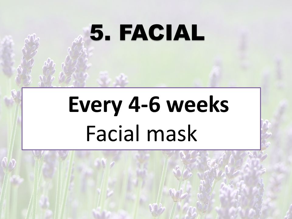4. EXFOLIATE Twice a week Exfoliate face and body with: EVOO with sugar or salt Plain sugar or salt or baking soda and water paste Rinse then moisturi