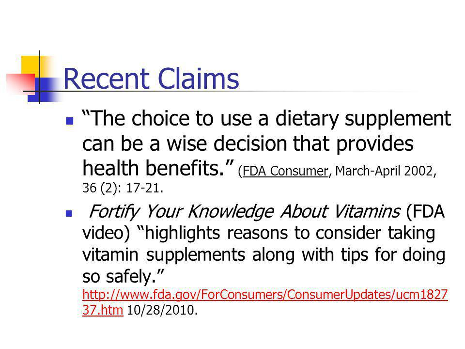 Recent Claims The choice to use a dietary supplement can be a wise decision that provides health benefits.