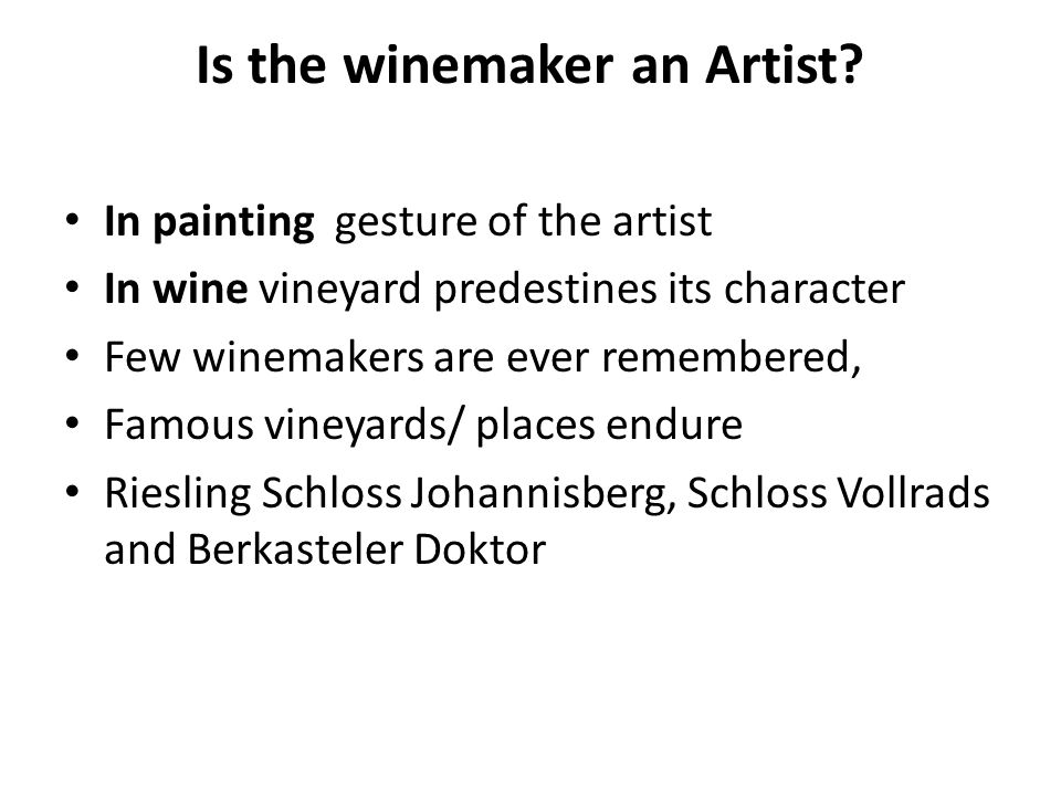 Is the winemaker a craftsman.