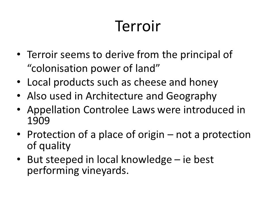 Terroir Nullis.20 th Century - historicised, ecologised, politicised, and romanticized.
