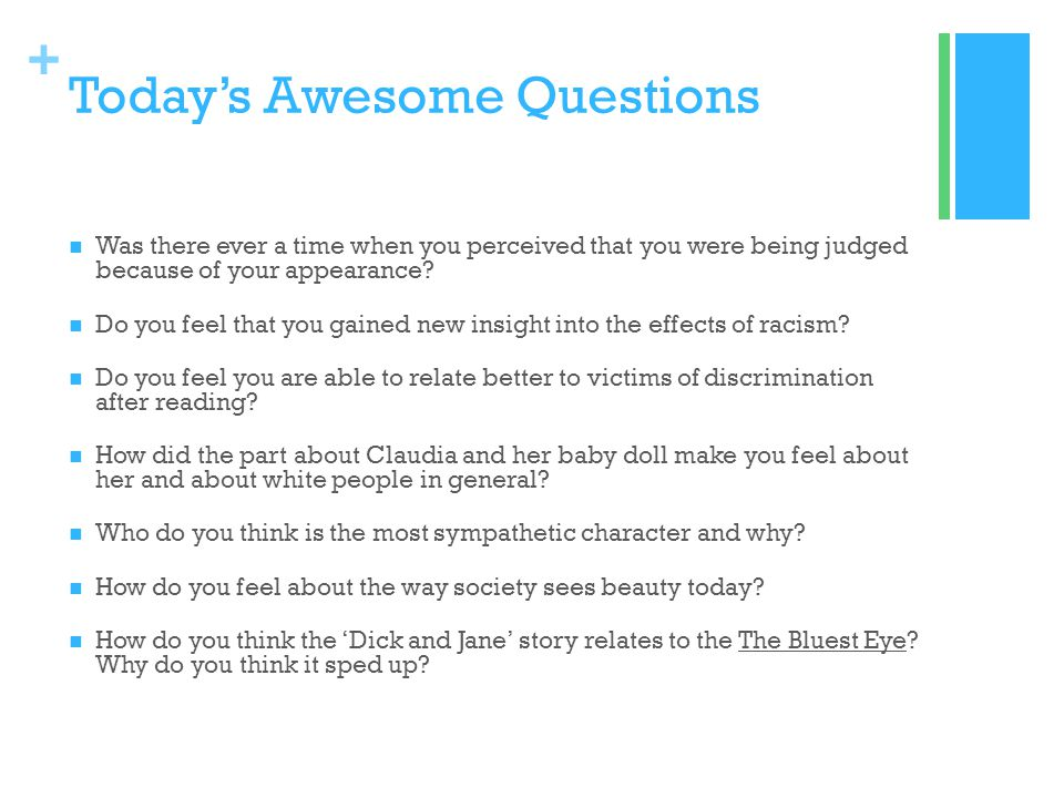 + Todays Awesome Questions Was there ever a time when you perceived that you were being judged because of your appearance.