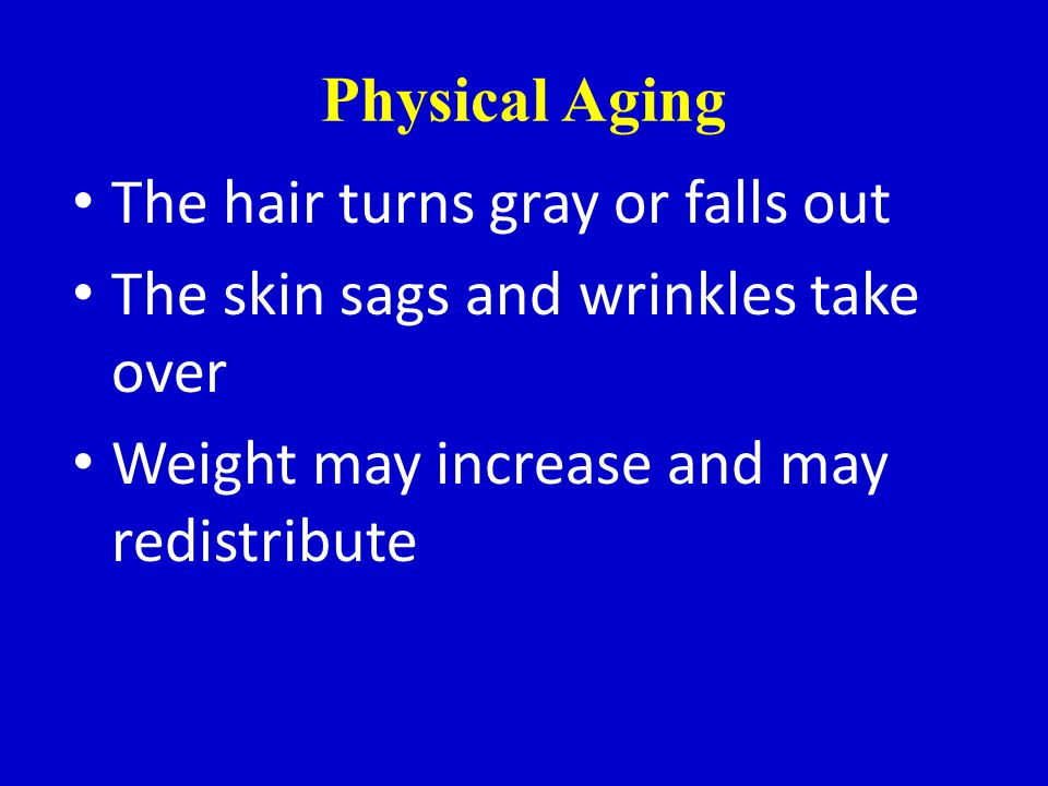 Physical Aging The natural elements – sunlight and gravity – take their toll All the surgical procedures in the world cant stop this from happening!