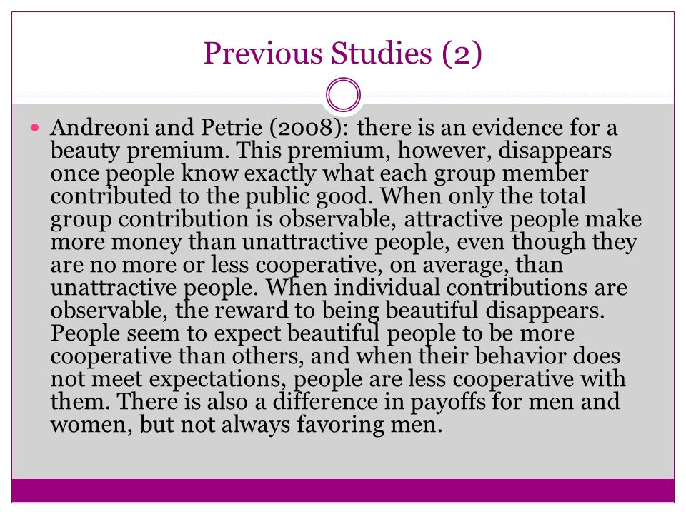 Previous Studies (2) Andreoni and Petrie (2008): there is an evidence for a beauty premium.