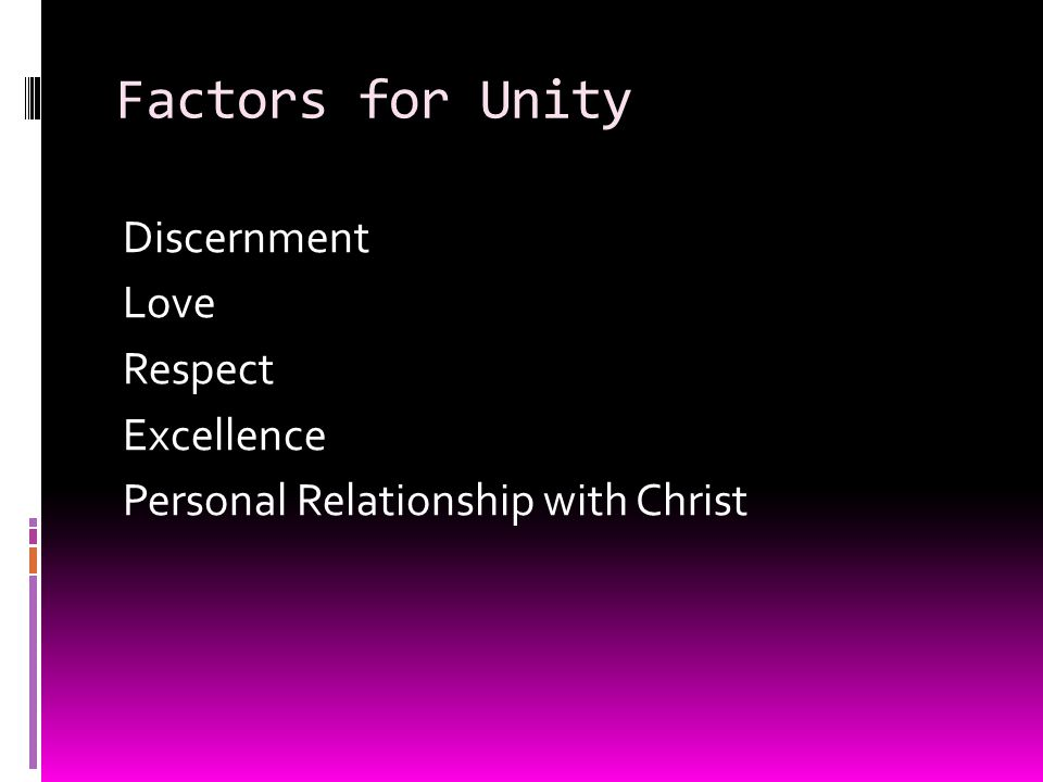 Factors for Unity Discernment Love Respect Excellence Personal Relationship with Christ