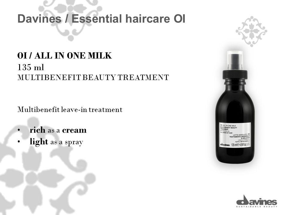 OI / ALL IN ONE MILK 135 ml MULTIBENEFIT BEAUTY TREATMENT Multibenefit leave-in treatment rich as a cream light as a spray Davines / Essential haircar