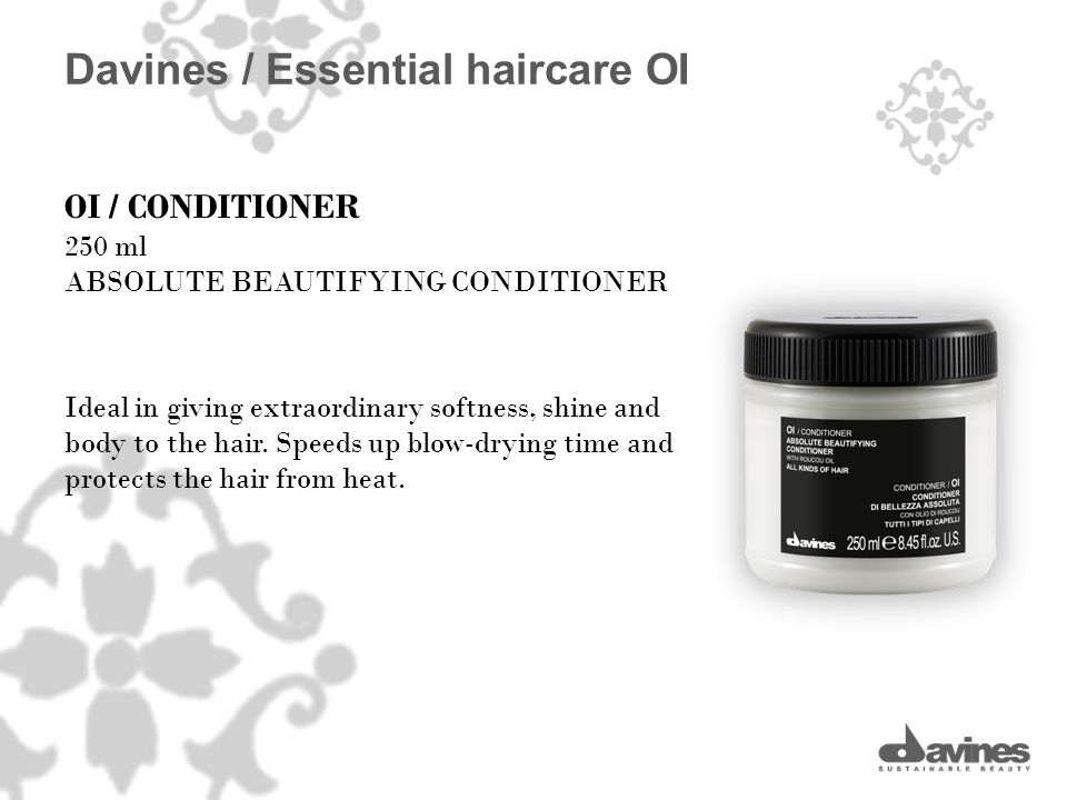 OI / CONDITIONER 250 ml ABSOLUTE BEAUTIFYING CONDITIONER Ideal in giving extraordinary softness, shine and body to the hair.