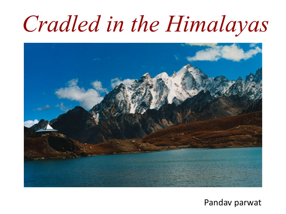 Cradled in the Himalayas Pandav parwat