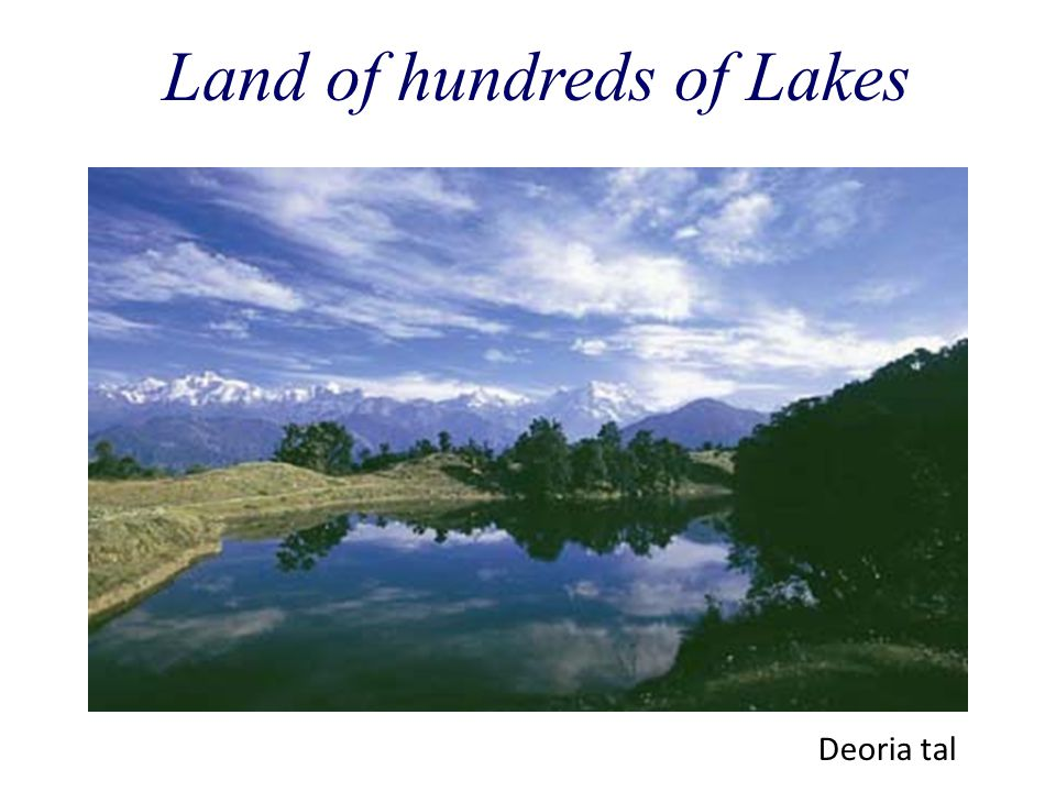 Land of hundreds of Lakes Deoria tal