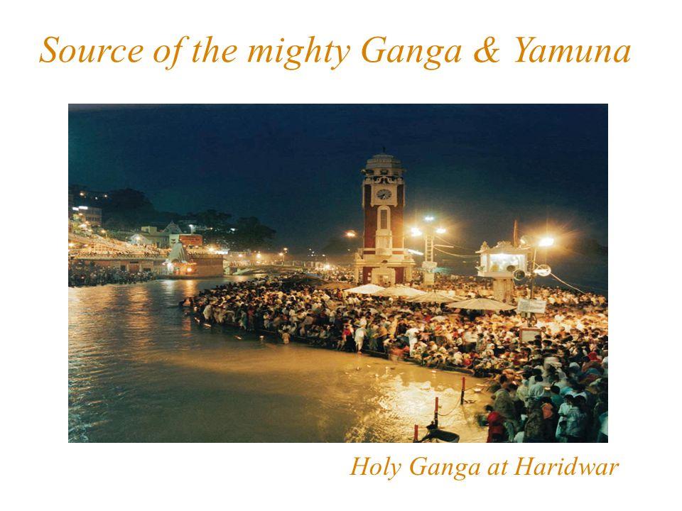 Source of the mighty Ganga & Yamuna Holy Ganga at Haridwar