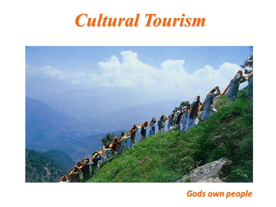 Cultural Tourism Gods own people
