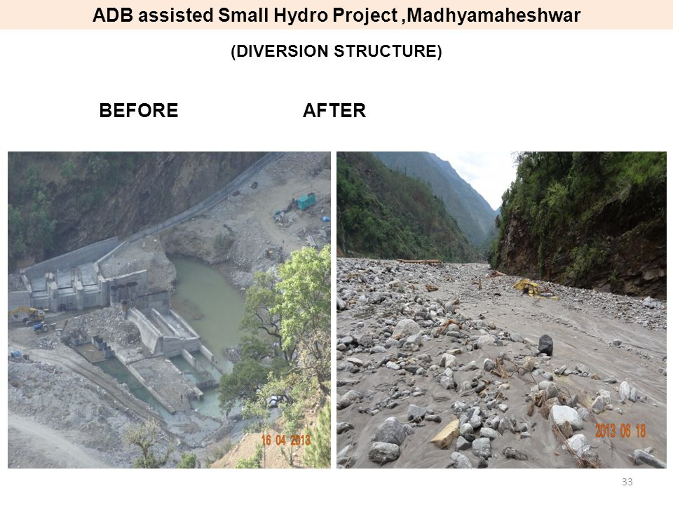 BEFORE AFTER (DIVERSION STRUCTURE) ADB assisted Small Hydro Project,Madhyamaheshwar 33