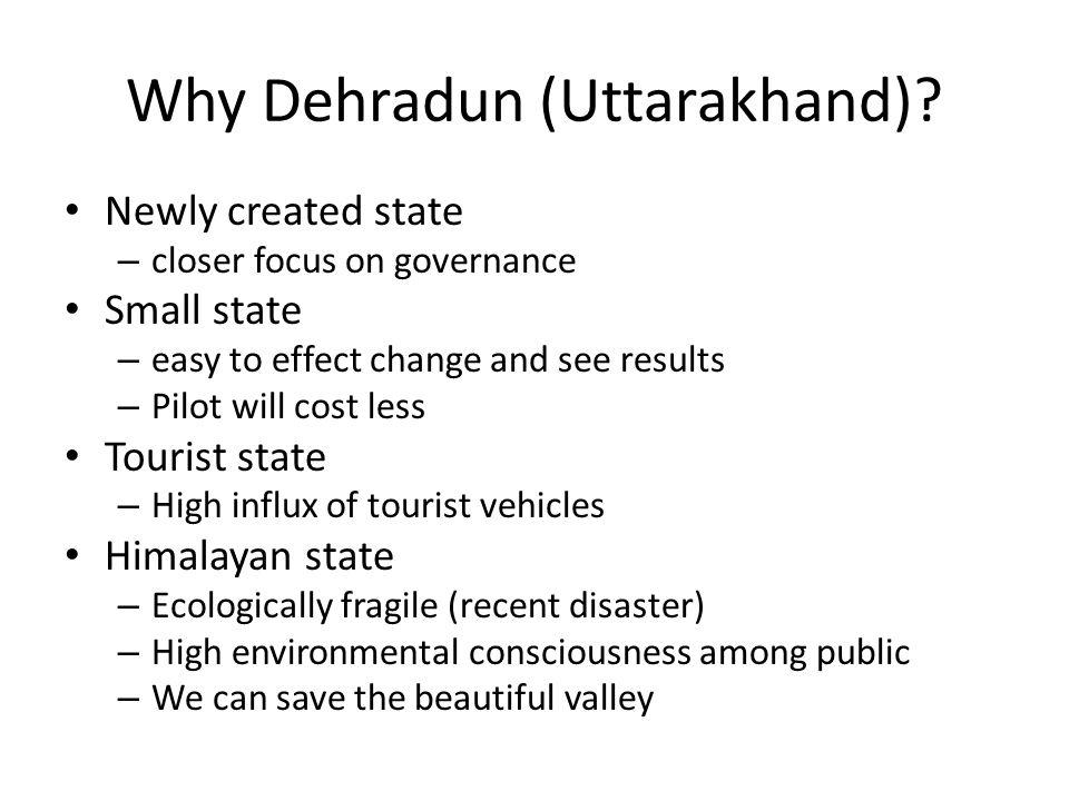 Why Dehradun (Uttarakhand).
