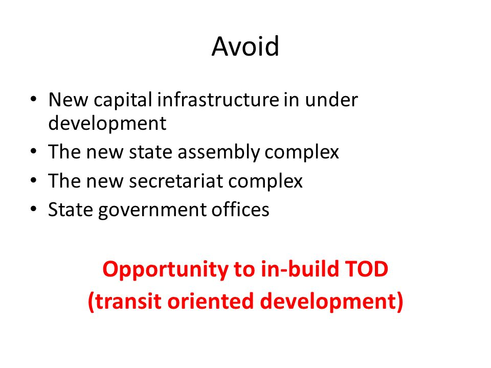 Avoid New capital infrastructure in under development The new state assembly complex The new secretariat complex State government offices Opportunity