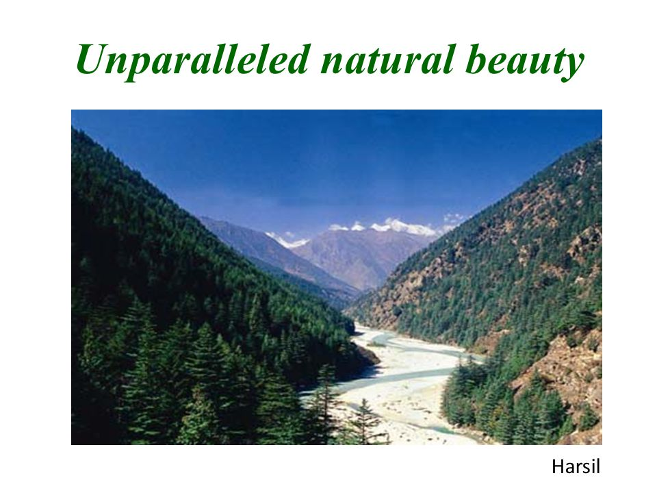 Unparalleled natural beauty Harsil