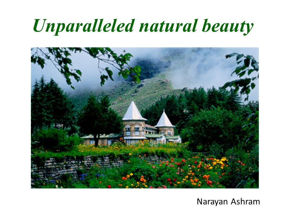 Unparalleled natural beauty Narayan Ashram