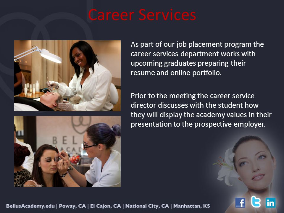 Career Services As part of our job placement program the career services department works with upcoming graduates preparing their resume and online portfolio.