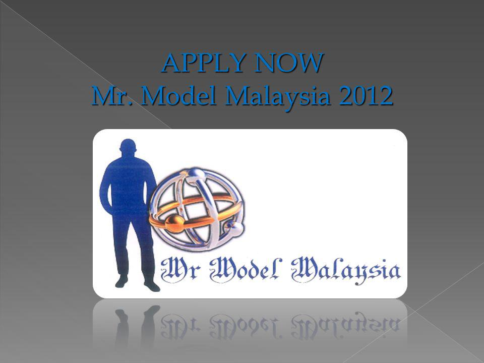 APPLY NOW Mr. Model Malaysia 2012