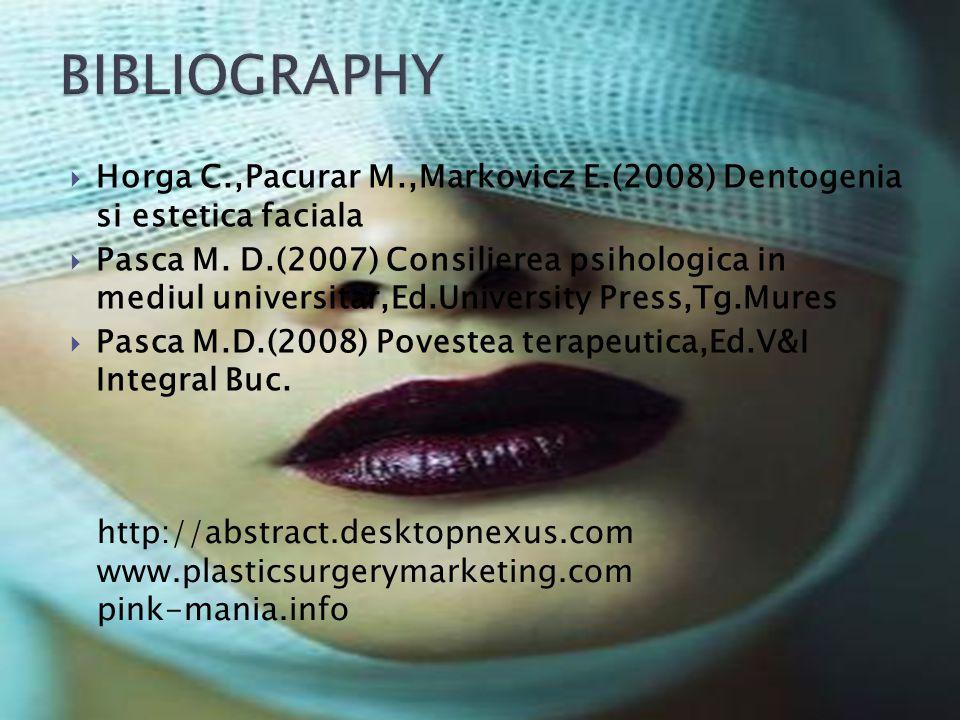 Horga C.,Pacurar M.,Markovicz E.(2008) Dentogenia si estetica faciala Pasca M. D.(2007) Consilierea psihologica in mediul universitar,Ed.University Pr