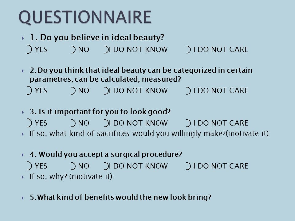 1.Do you believe in ideal beauty.