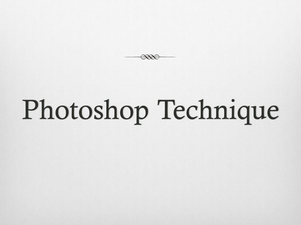 Photoshop TechniquePhotoshop Technique