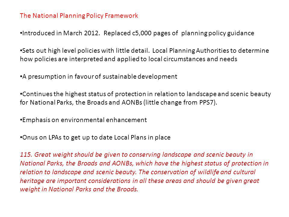 The National Planning Policy Framework Introduced in March 2012.