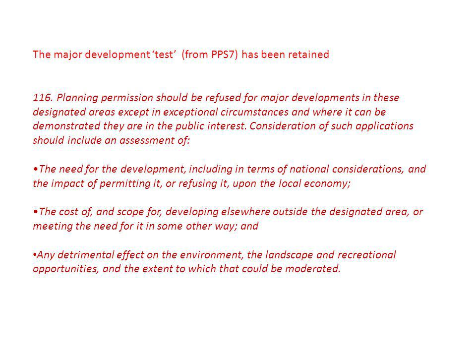 The major development test (from PPS7) has been retained 116.