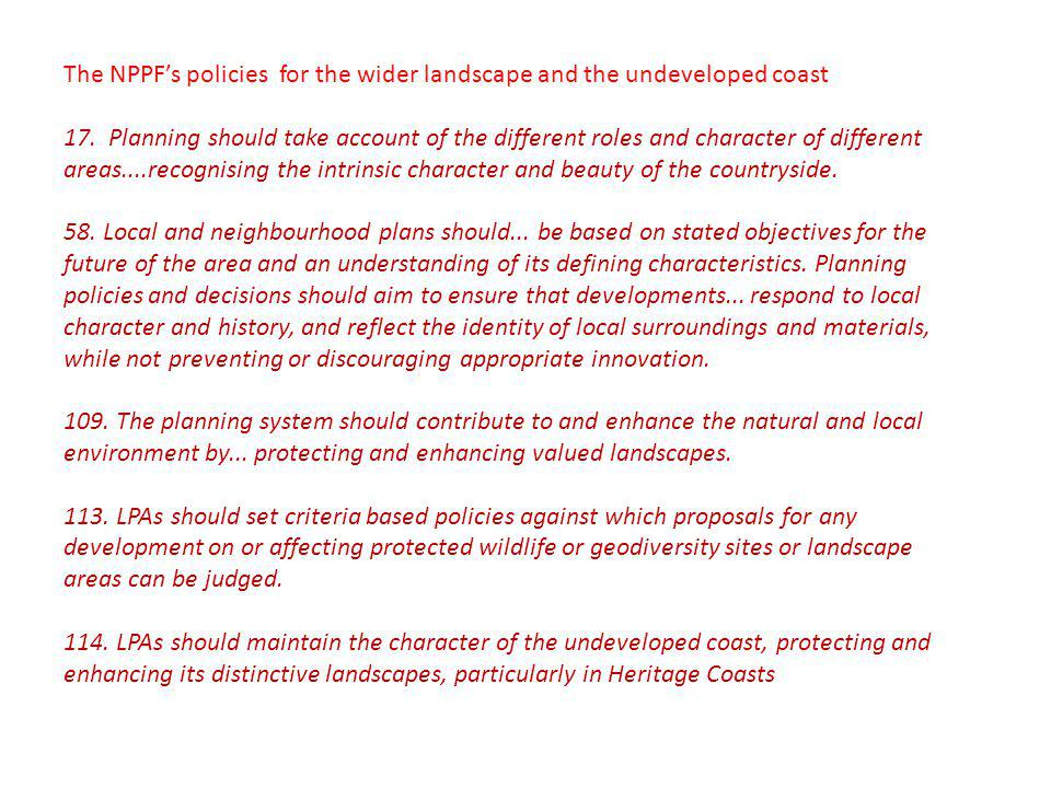 The NPPFs policies for the wider landscape and the undeveloped coast 17.