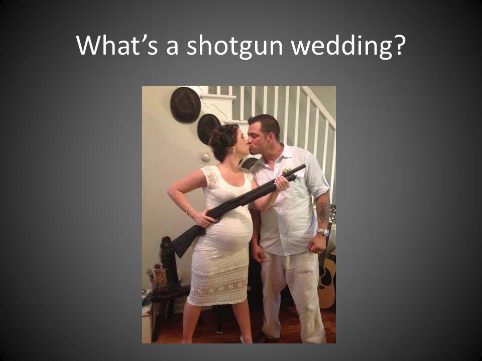 Whats a shotgun wedding