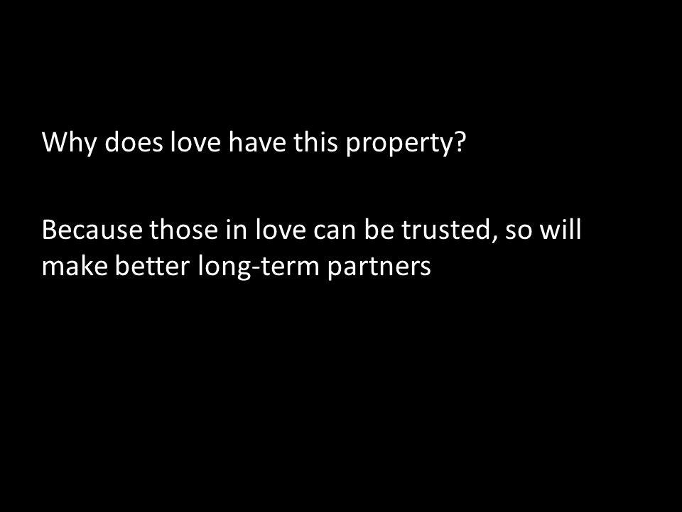 Why does love have this property.