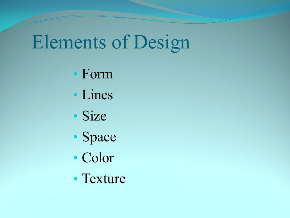 Elements of Design Form Lines Size Space Color Texture