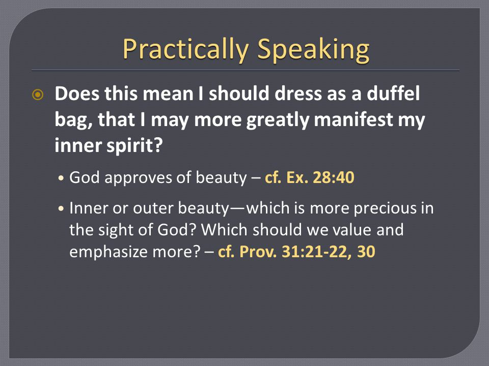 Practically Speaking Does this mean a woman should become a door mat or a wallflower.
